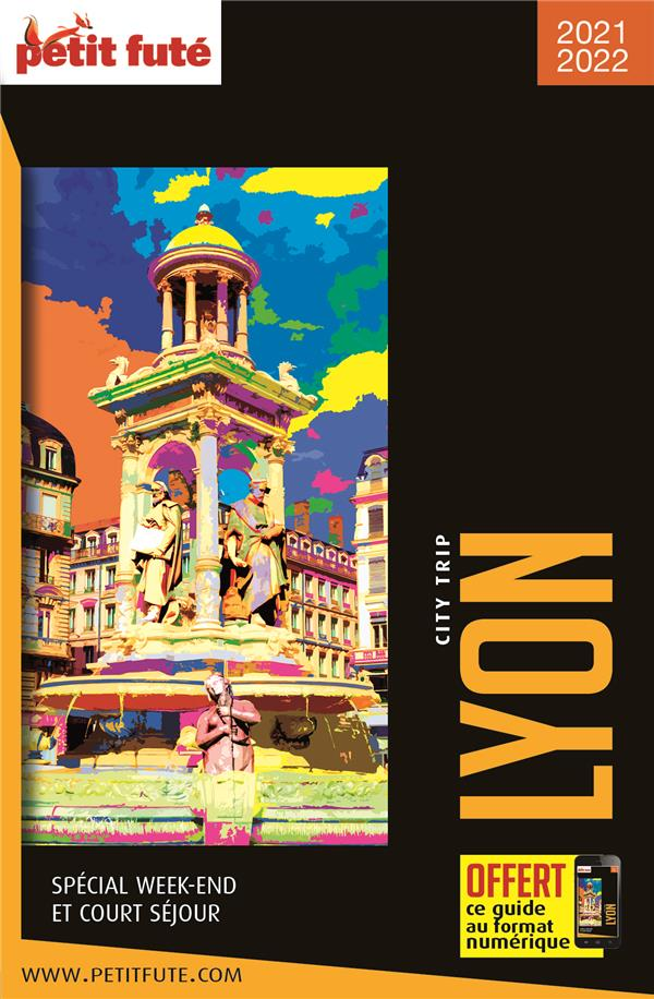 GUIDE PETIT FUTE  -  CITY TRIP  -  LYON (EDITION 2021)