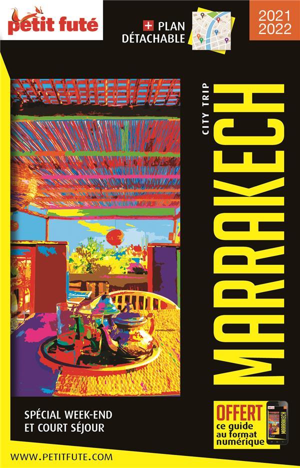 GUIDE PETIT FUTE  -  CITY TRIP  -  MARRAKECH (EDITION 20212022)