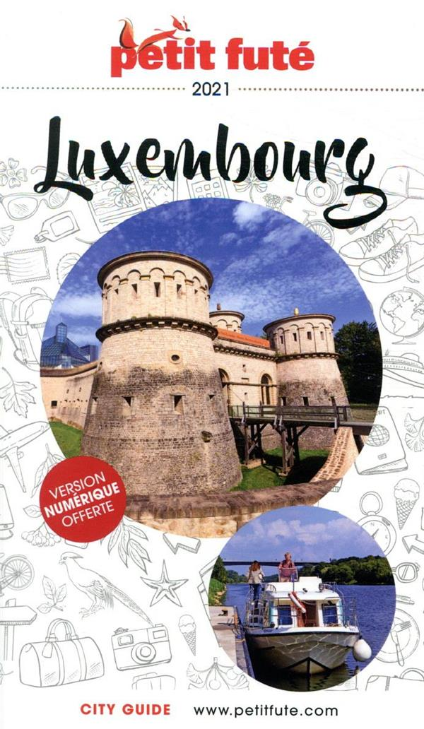 GUIDE PETIT FUTE  -  COUNTRY GUIDE  -  LUXEMBOURG (EDITION 2021)