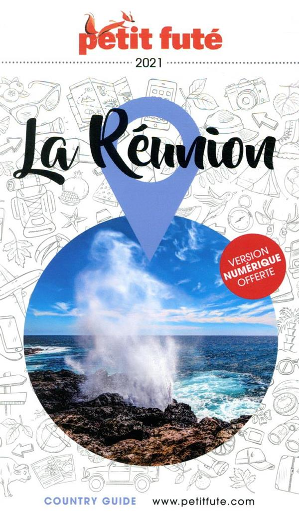 GUIDE PETIT FUTE  -  COUNTRY GUIDE  -  REUNION (EDITION 2021)