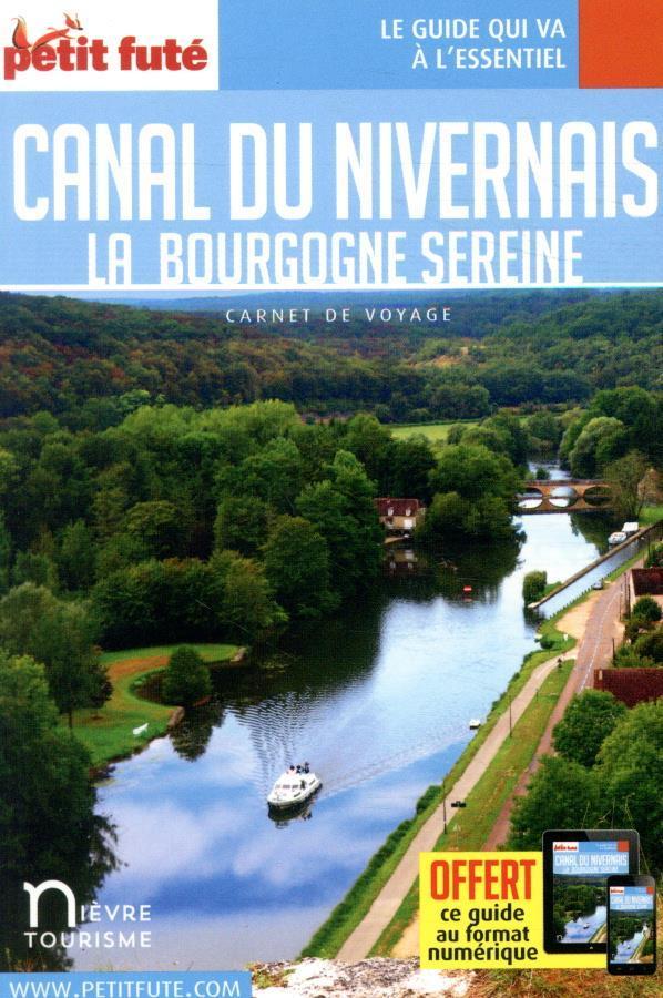 GUIDE PETIT FUTE  -  CARNETS DE VOYAGE  -  CANAL DU NIVERNAIS  -  LA BOURGOGNE SEREINE