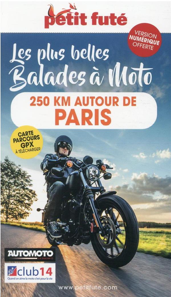 GUIDE PETIT FUTE  -  THEMATIQUES  -  MOTO 250 KM AUTOUR DE PARIS (EDITION 2022)