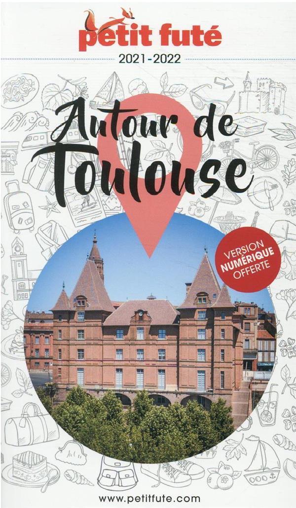 AUTOUR DE TOULOUSE (EDITION 20212022) AUZIAS D. / LABOURDE PETIT FUTE