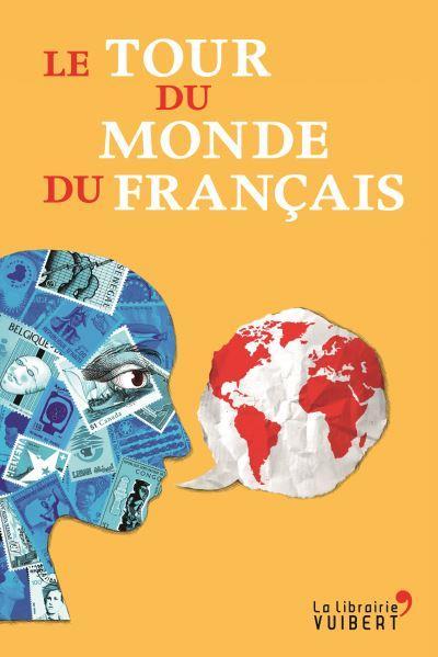 LE TOUR DU MONDE DU FRANCAIS