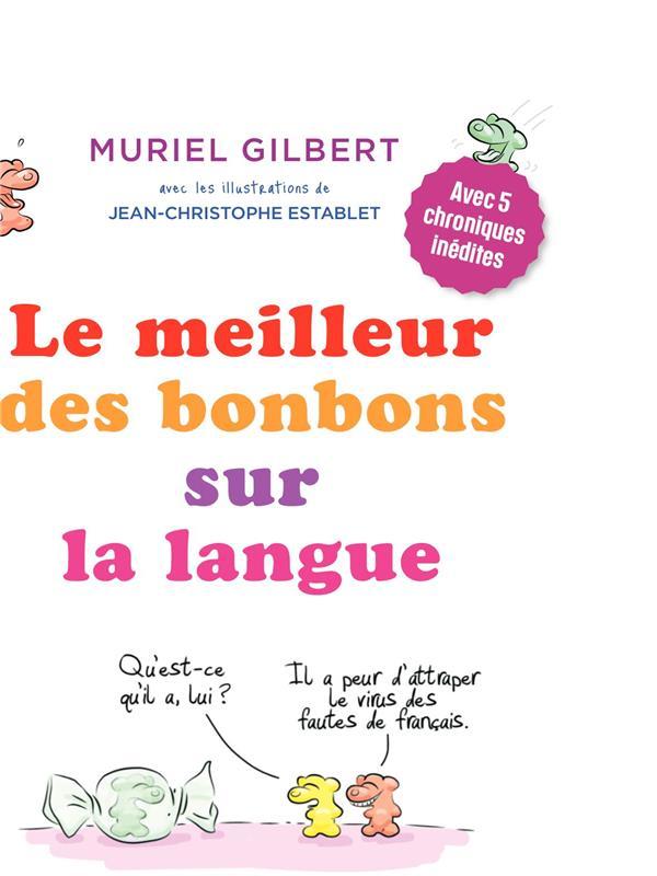 LE MEILLEUR DES BONBONS SUR LA LANGUE GILBERT MURIEL VUIBERT