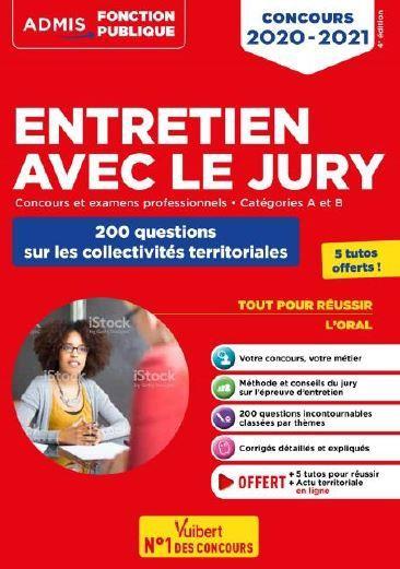 ENTRETIEN AVEC LE JURY     CONCOURS ET EXAMENS PROFESSIONNELS     ATEGORIES A, B ET C     200 QUESTIONS SUR LES COLLECTIVITES TERRITORIALES (EDITION 20202021)