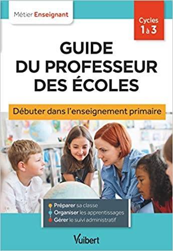 GUIDE DU PROFESSEUR DES ECOLES  -  STAGIERES, AED EN PREPRO ET DEBUTANTS COLLECTIF VUIBERT