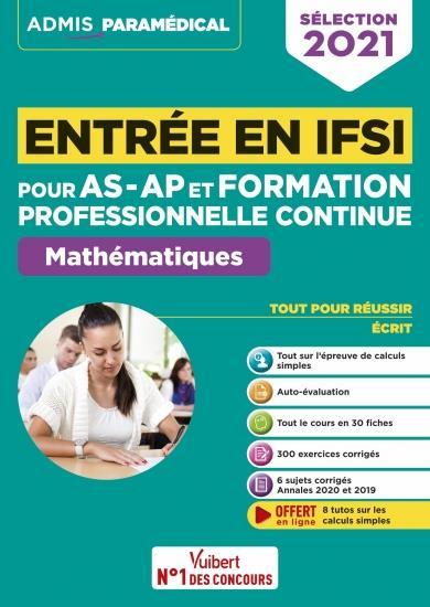 ENTREE EN IFSI POUR AS-AP ET FORMATION PROFESSIONNELLE CONTINUE (FPC)  -  MATHEMATIQUES (EDITION 2021) DREVET, SEBASTIEN VUIBERT