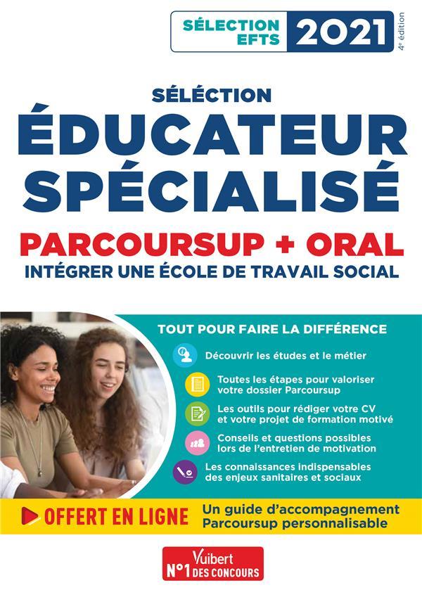 SELECTION EDUCATEUR SPECIALISE - PARCOURSUP ET ORAL - INTEGRER UNE ECOLE DU TRAVAIL SOCIAL - SELECTI