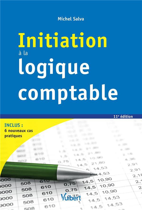 INITIATION A LA LOGIQUE COMPTABLE 11E EDT