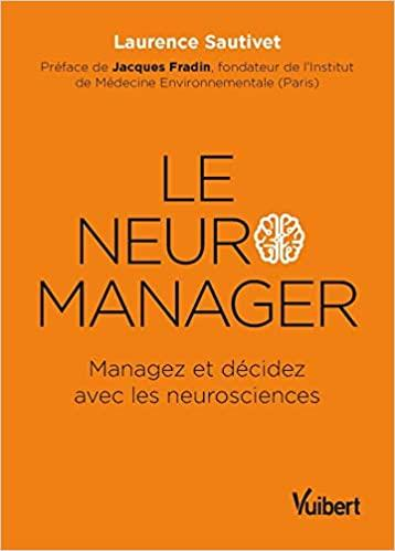 LE NEURO-MANAGER SAUTIVET, LAURENCE VUIBERT