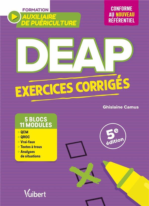 DEAP : EXERCICES CORRIGES POUR LES AUXILIAIRES DE PUERICULTURE  -  QCM, QROC, MISES EN SITUATION PROFESSIONNELLE