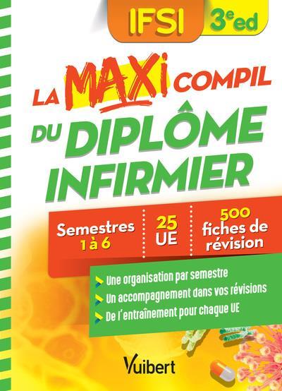 LA MAXI COMPIL DU DIPLOME INFIRMIER : SEMESTRES 1 A 6 - 26 UE  -  500 FICHES DE REVISION PIERRE POULET, NICOLE  VUIBERT