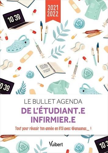 LE BULLET AGENDA DE L'ETUDIANTE INFIRMIERE : TOUS LES CONSEILS D' ANAANAS POUR REUSSIR TON ANNEE EN IFSI (EDITION 20212022) ANAANAS VUIBERT