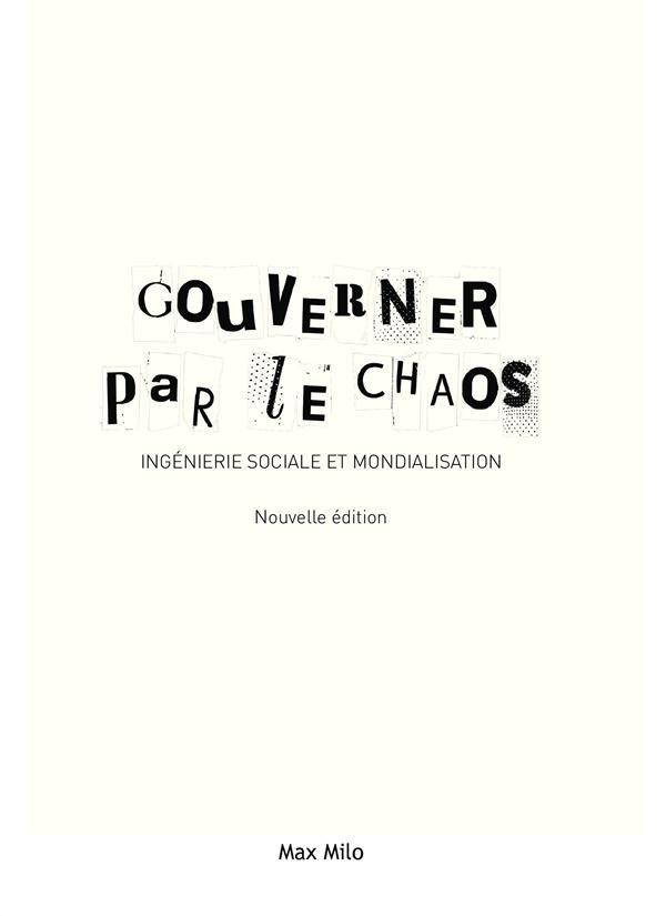 GOUVERNER PAR LE CHAOS - INGENIERIE SOCIALE ET MONDIALISATION