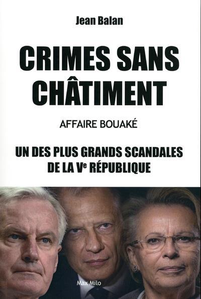 CRIMES SANS CHATIMENT  -  AFFAIRE BOUAKE  -  L'UN DES PLUS GRANDS DE LA VE REPUBLIQUE