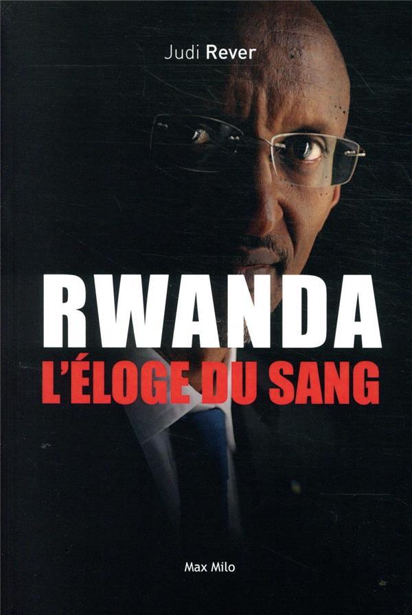 RWANDA, L'ELOGE DU SANG REVER, JUDI MAX MILO