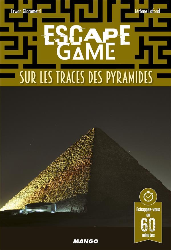 ESCAPE GAME : SUR LES TRACES DES PYRAMIDES XXX MANGO