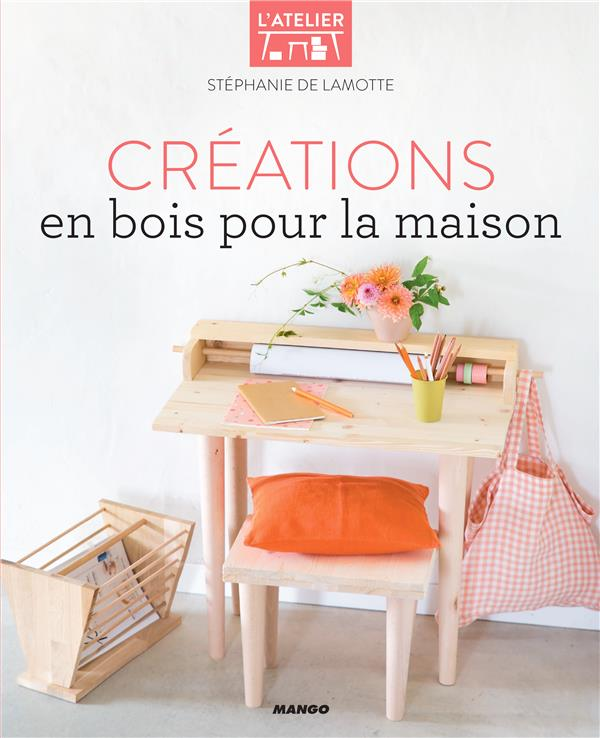 CREATIONS EN BOIS POUR LA MAISON
