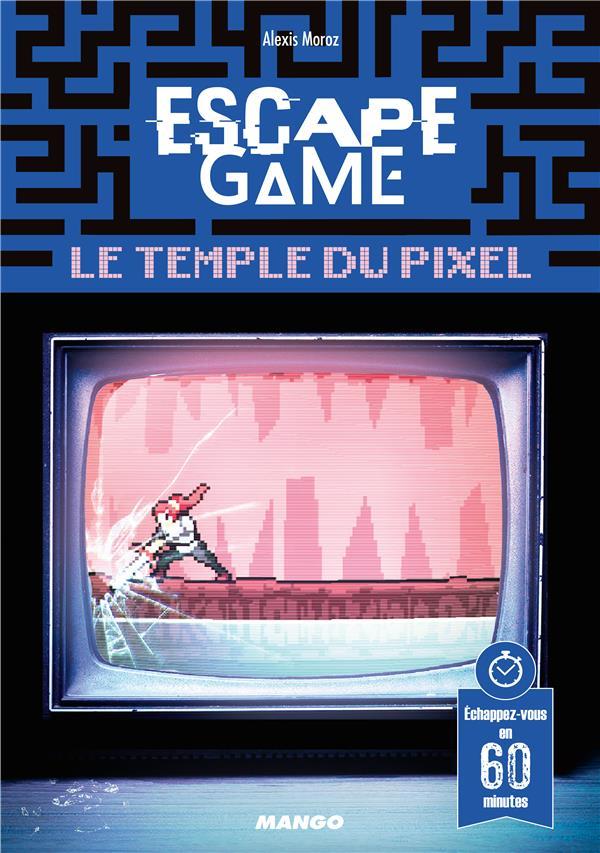 ESCAPE GAME : LE TEMPLE DU PIXEL MOROZ ALEXIS MANGO