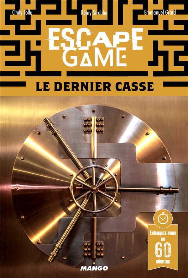 ESCAPE GAME  -  LE DERNIER CASSE  STROBBE, REMY MANGO
