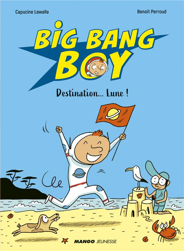 BIG BANG BOY  -  DESTINATION... LUNE !