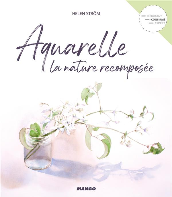 AQUARELLE  -  LA NATURE RECOMPOSEE