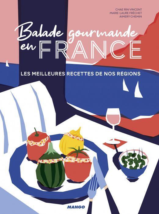 BALADE GOURMANDE EN FRANCE  -  LES MEILLEURES RECETTES DE NOS REGIONS