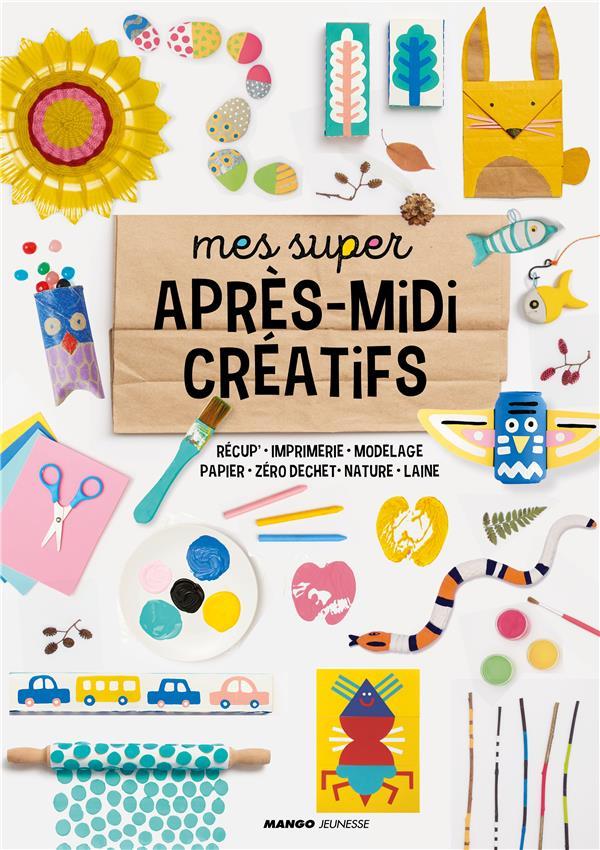 MES SUPER APRES-MIDI CREATIFS