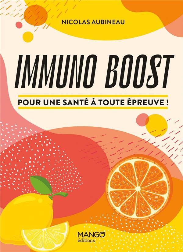 IMMUNO BOOST  -  POUR UNE SANTE A TOUTE EPREUVE !