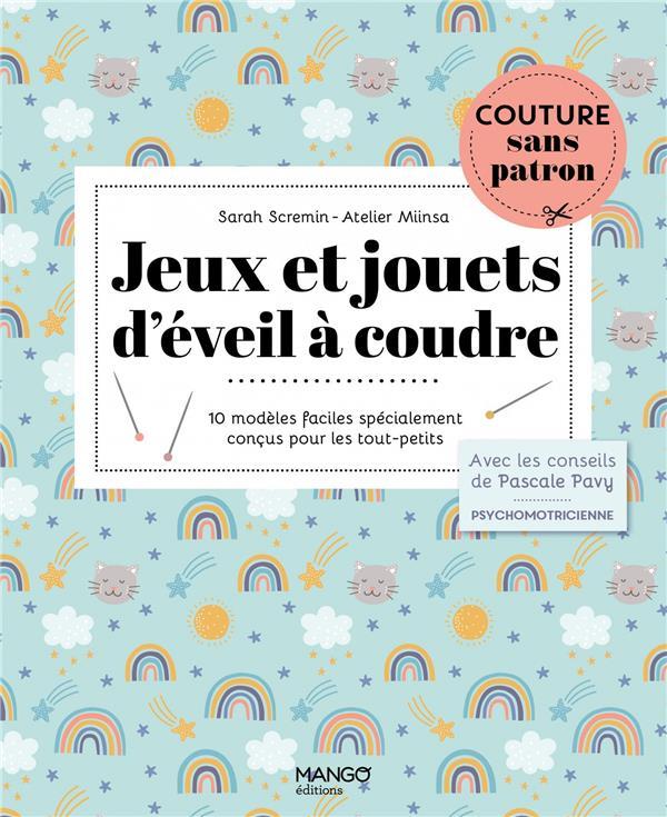 JEUX ET JOUETS D'EVEIL A COUDRE : 10 MODELES ADAPTES AUX TOUT-PETITS