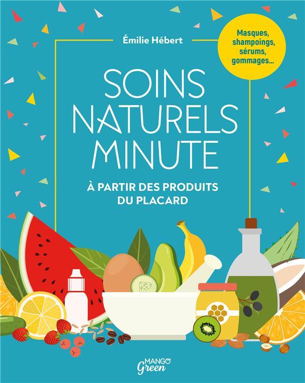 SOINS NATURELS MINUTE  -  A PARTIR DE PRODUITS QUE L'ON A TOUJOURS CHEZ SOI   NC