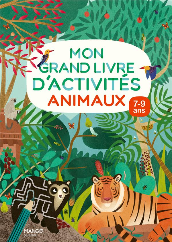 MON GRAND LIVRE D'ACTIVITES : ANIMAUX : 79 ANS XXX MANGO