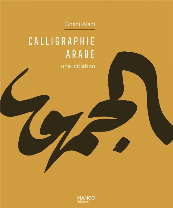 CALLIGRAPHIE ARABE : UNE INITIATION XXX MANGO