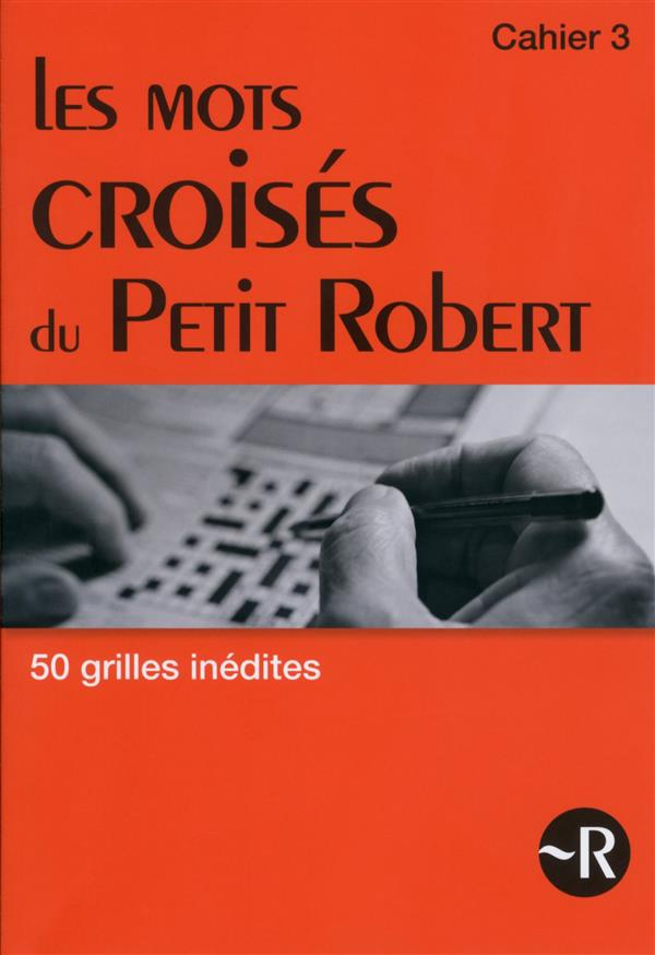 LES MOTS CROISES DU PETIT ROBERT CAHIER 3   VOL03