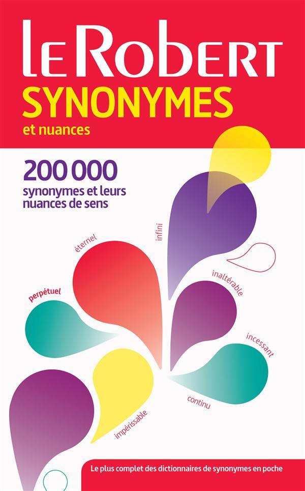DICTIONNAIRE LE ROBERT SYNONYMES ET NUANCES (EDITION 2015)