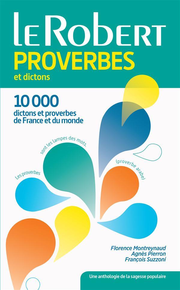 DICTIONNAIRE LE ROBERT PROVERBES ET DICTONS (EDITION 2015)