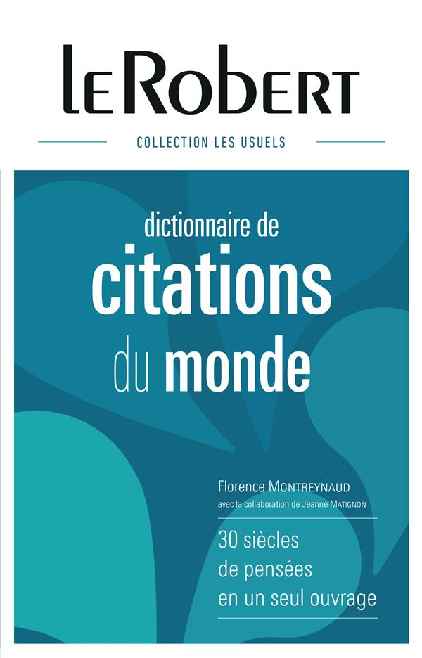 DICTIONNAIRE LE ROBERT DE CITATIONS DU MONDE
