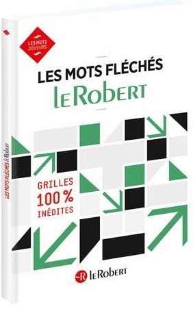LES MOTS FLECHES     LE ROBERT