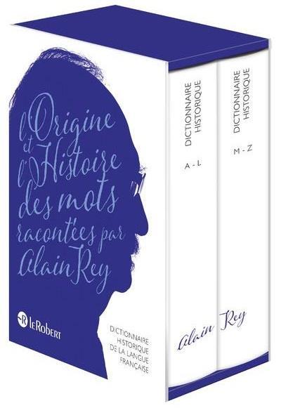 DICTIONNAIRE HISTORIQUE DE LA LANGUE FRANCAISE LE ROBERT (EDITION 2016) REY ALAIN Le Robert