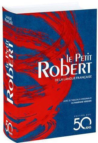 DICTIONNAIRE LE PETIT ROBERT DE LA LANGUE FRANCAISE  -  EDITION DES 50 ANS (EDITION 2017)