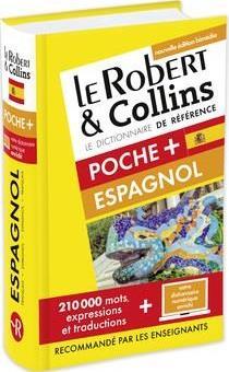ROBERT & COLLINS POCHE + ESPAGNOL - NOUVELLE EDITION COLLECTIF LE ROBERT