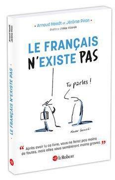 LE FRANCAIS N'EXISTE PAS COLLECTIF LE ROBERT
