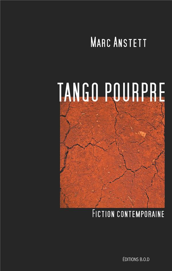 TANGO POURPRE - FICTION CONTEM ANSTETT MARC BOOKS ON DEMAND