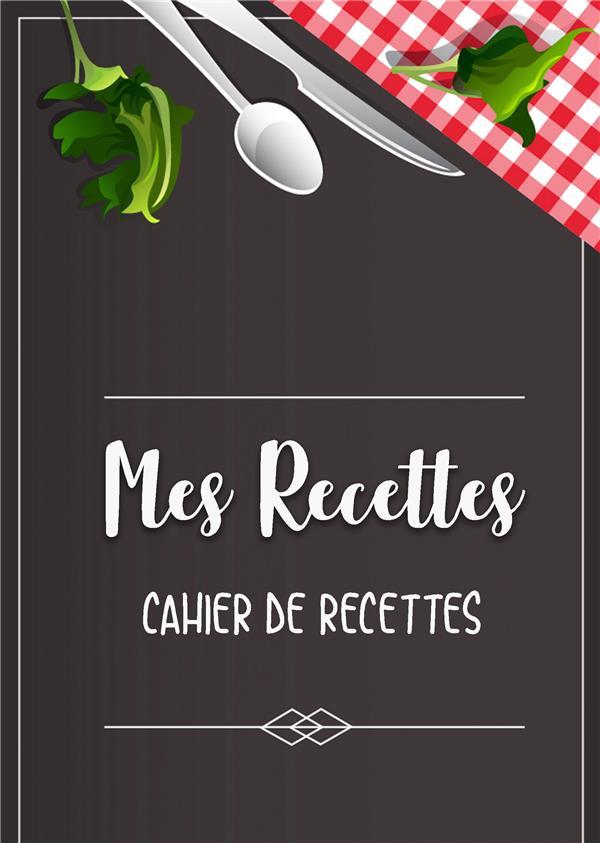 MES RECETTES  -  CAHIER DE RECETTES SANO, ELENA BOOKS ON DEMAND