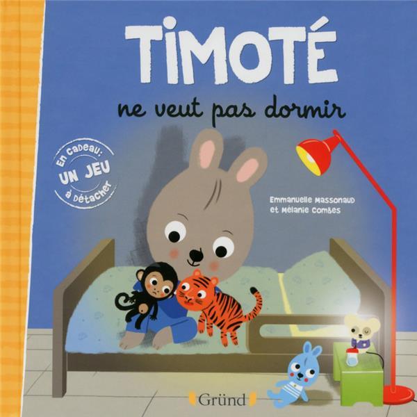 TIMOTE NE VEUT PAS DORMIR Massonaud Emmanuelle Gründ