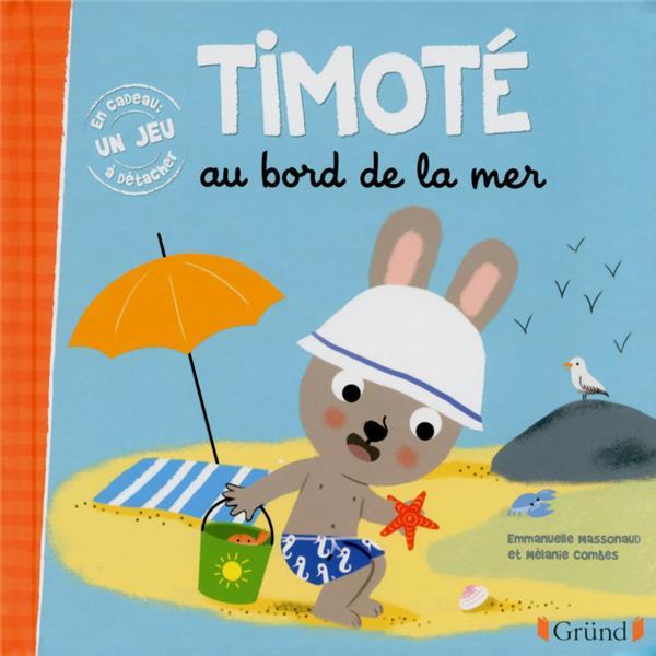 TIMOTE AU BORD DE LA MER Massonaud Emmanuelle Gründ