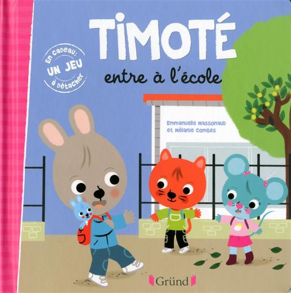 TIMOTE ENTRE A L'ECOLE Combes Mélanie Gründ