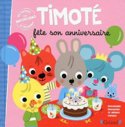 TIMOTE FETE SON ANNIVERSAIRE Combes Mélanie Gründ
