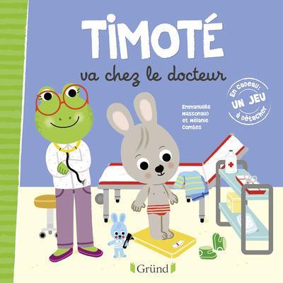 TIMOTE VA CHEZ LE DOCTEUR Massonaud Emmanuelle Gründ